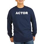 ACTOR Long Sleeve Dark T-Shirt