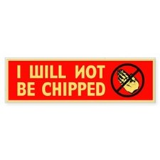 I WILL NOT BE CHIPPED Bumper Sticker