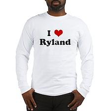 I Love Ryland Long Sleeve T-Shirt