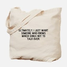 Talk Over Songs Tote Bag
