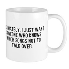 Talk Over Songs Mug