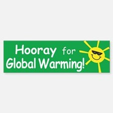 Hooray for Global Warming Bumper Bumper Bumper Sticker