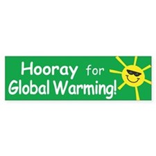 Hooray for Global Warming Bumper Bumper Sticker