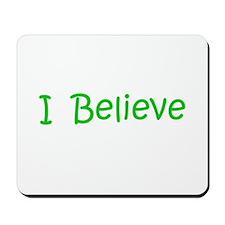 Green I Believe Mousepad