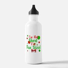 Im Not Short Im Fun Sized Water Bottle