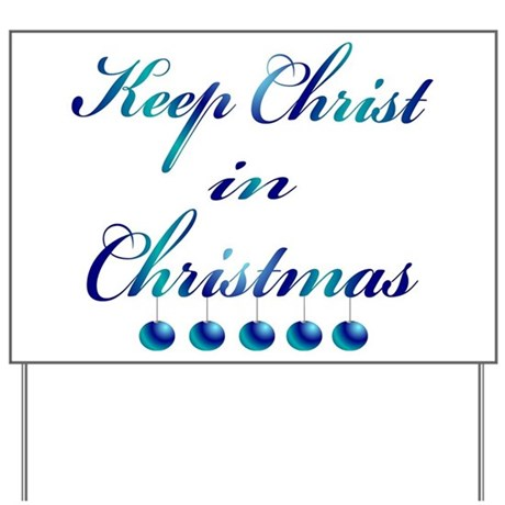 Keep Christ in Christmas Yard Sign