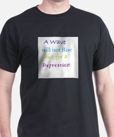 A Wave will not Rise T-Shirt