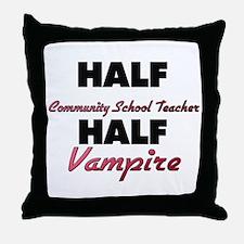 Half Community School Teacher Half Vampire Throw P