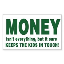 Money isnt everything Stickers