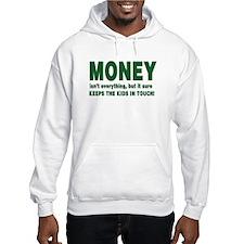 Money isnt everything Hoodie