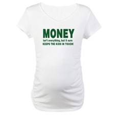 Money isnt everything Shirt
