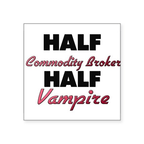 Half Commodity Broker Half Vampire Sticker