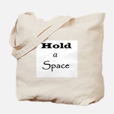 Hold a Space Tote Bag