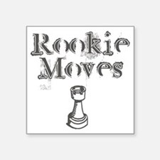 """Rookie Moves Square Sticker 3"""" x 3"""""""