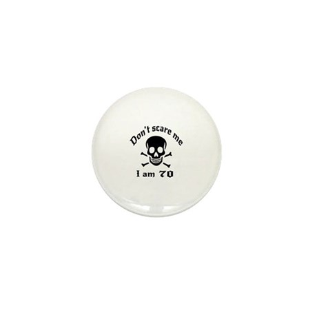 Do Not Scare Me 70 Birthday Mini Button (100 pack)