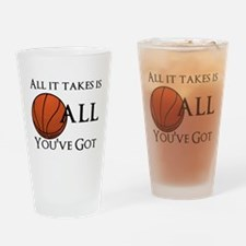 All It Takes Drinking Glass
