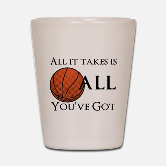 All It Takes Shot Glass
