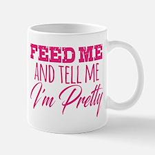 Tell Me I'm Pretty Mugs