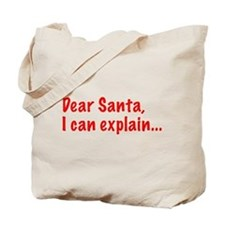 Dear Santa, I can explain... Tote Bag