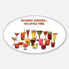 So Many Drinks...So Little Time Oval Decal
