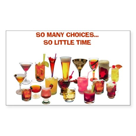 So Many Drinks...So Little Time Sticker (Rectangul