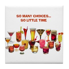 So Many Drinks...So Little Time Tile Coaster