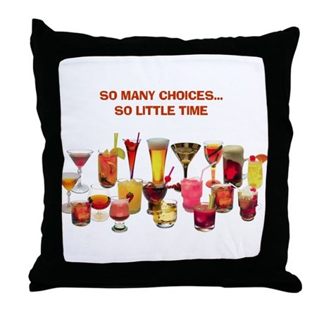 So Many Drinks...So Little Time Throw Pillow