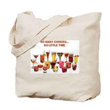 So Many Drinks...So Little Time Tote Bag