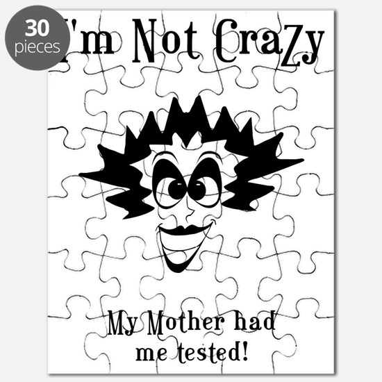I'm Not Crazy My Mother Had Me Tested Puzzle