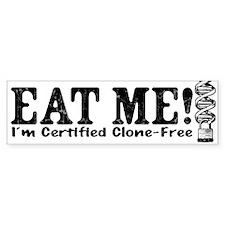 Eat Me I'm Clone-Free Bumper Bumper Sticker
