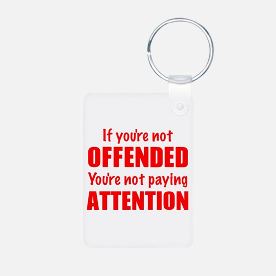 If youre not Offended Keychains