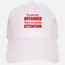 If youre not Offended Baseball Hat