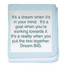 Dream + Goal = Reality baby blanket