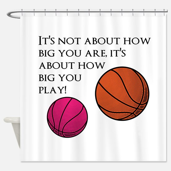 How Big You Are Shower Curtain