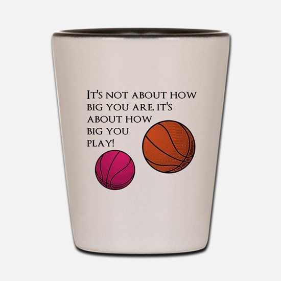 How Big You Are Shot Glass