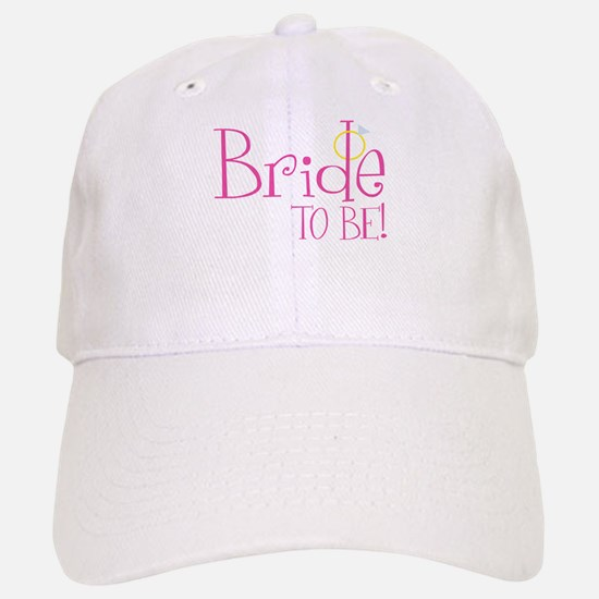 Bride To Be Baseball Baseball Cap