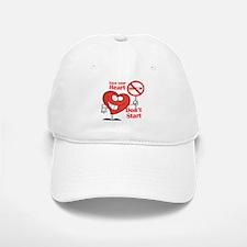 Save your heart, Dont Start Baseball Baseball Baseball Cap
