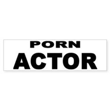PORN ACTOR Bumper Bumper Sticker