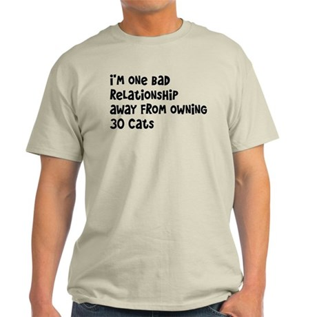 Cat Lady: One Bad Relationship Away Light T-Shirt