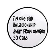 """Cat Lady: One Bad Relationship Away 3.5"""" Button"""