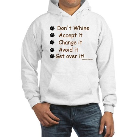 Don't Whine Hooded Sweatshirt