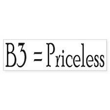 B3 = Priceless Bumper Bumper Sticker