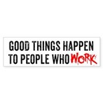 Good Things Happen Bumper Sticker