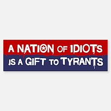 Nation of Idiots Bumper Bumper Bumper Sticker