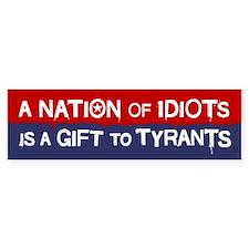 Nation of Idiots Bumper Bumper Sticker