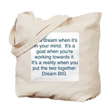 Dream + Goal = Reality Tote Bag