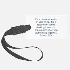Dream + Goal = Reality Luggage Tag