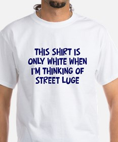 Thinking About Street Luge Shirt