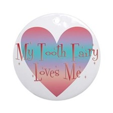 My Tooth Fairy Loves Me Ornament (Round)