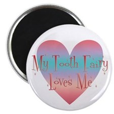 My Tooth Fairy Loves Me Magnet